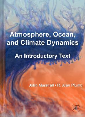 Atmosphere, Ocean and Climate Dynamics By Marshall, John/ Plum, R. Alan